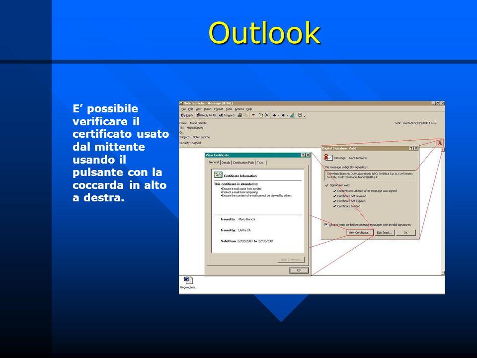 Outlook E possibile verificare il certificato usato dal mittente usando il pulsante con la coccarda in alto a destra.