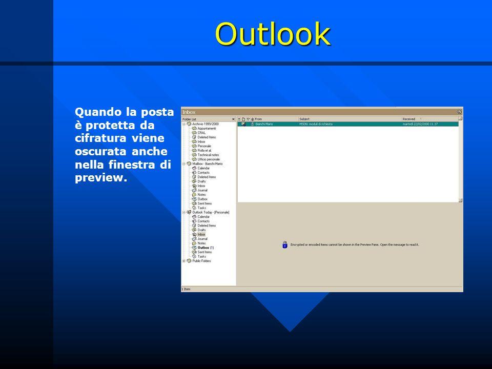 Outlook Quando la posta è protetta da cifratura viene oscurata anche nella finestra di preview.