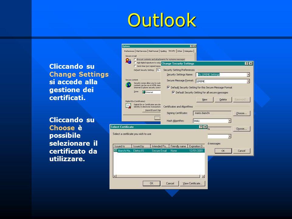 Outlook Cliccando su Change Settings si accede alla gestione dei certificati. Cliccando su Choose è possibile selezionare il certificato da utilizzare