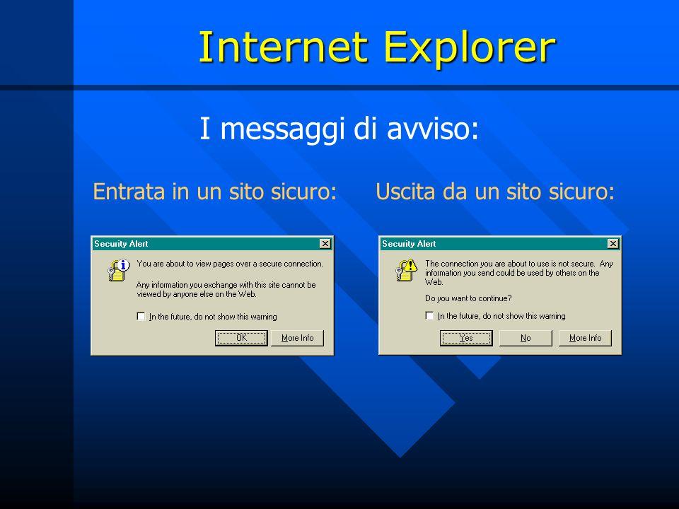 I messaggi di avviso: Entrata in un sito sicuro:Uscita da un sito sicuro: Internet Explorer
