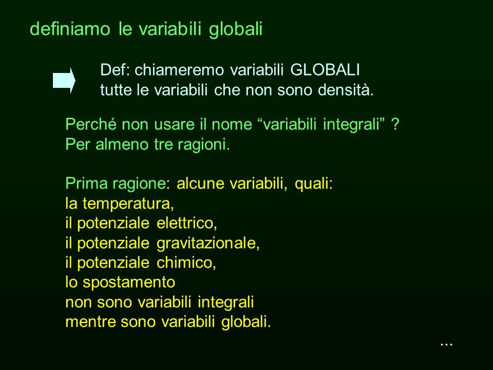 ... Def: chiameremo variabili GLOBALI tutte le variabili che non sono densità. definiamo le variabili globali