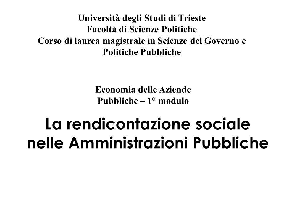 La rendicontazione sociale nelle Amministrazioni Pubbliche Economia delle Aziende Pubbliche – 1° modulo Università degli Studi di Trieste Facoltà di S