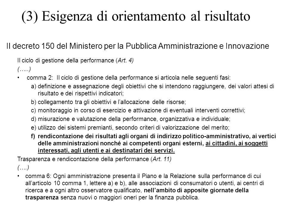 (3) Esigenza di orientamento al risultato Il decreto 150 del Ministero per la Pubblica Amministrazione e Innovazione Il ciclo di gestione della perfor