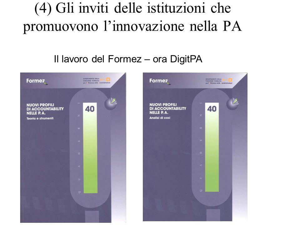 (4) Gli inviti delle istituzioni che promuovono linnovazione nella PA Il lavoro del Formez – ora DigitPA