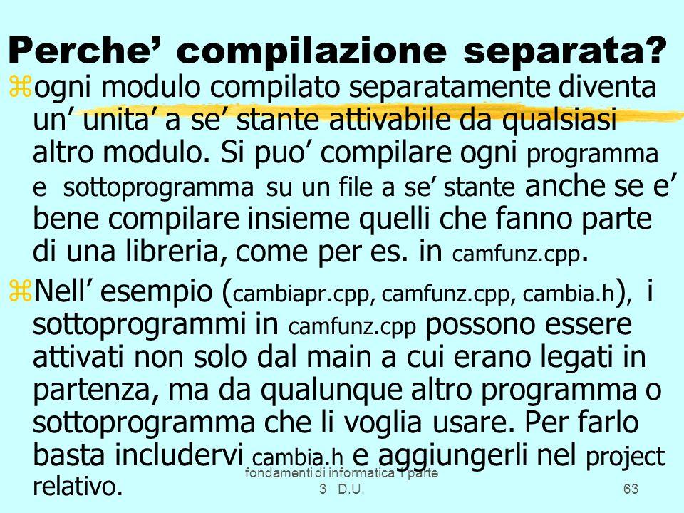 fondamenti di informatica 1 parte 3 D.U.63 Perche compilazione separata.