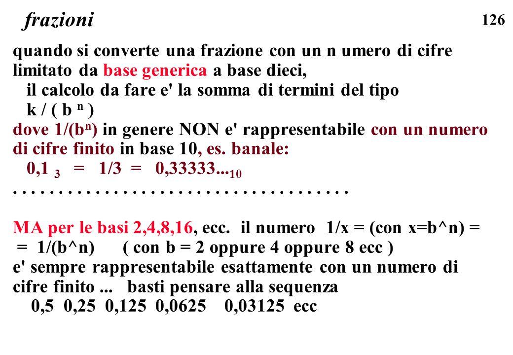 126 frazioni quando si converte una frazione con un n umero di cifre limitato da base generica a base dieci, il calcolo da fare e' la somma di termini