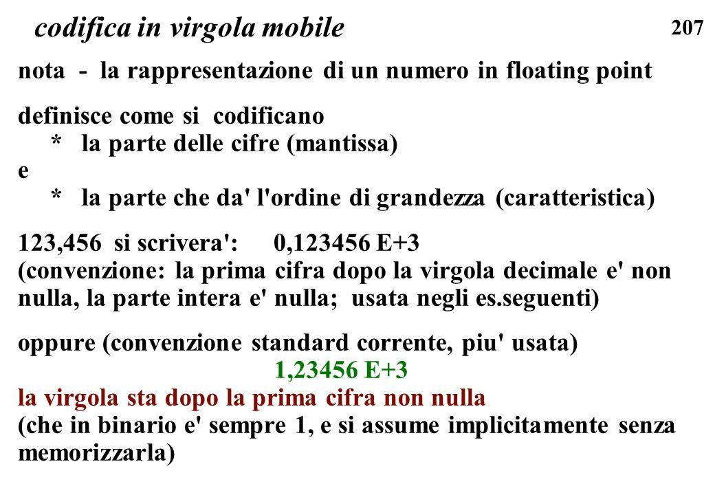 207 codifica in virgola mobile nota - la rappresentazione di un numero in floating point definisce come si codificano * la parte delle cifre (mantissa