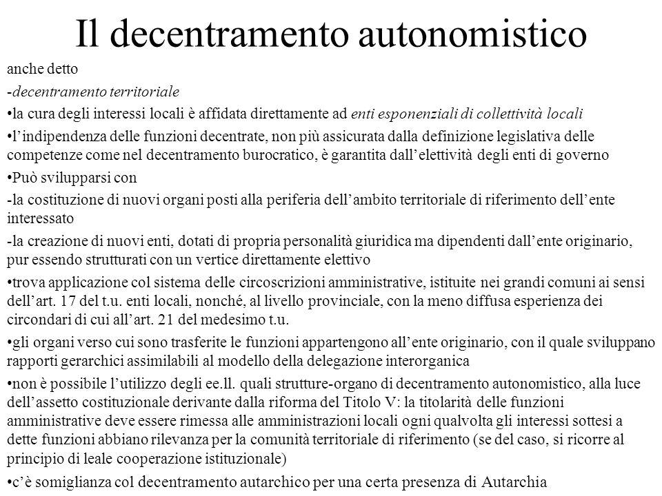 Il decentramento autonomistico anche detto -decentramento territoriale la cura degli interessi locali è affidata direttamente ad enti esponenziali di