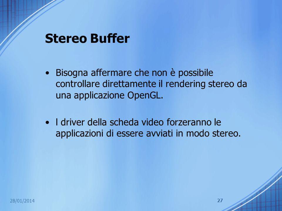 Stereo Buffer Bisogna affermare che non è possibile controllare direttamente il rendering stereo da una applicazione OpenGL. l driver della scheda vid