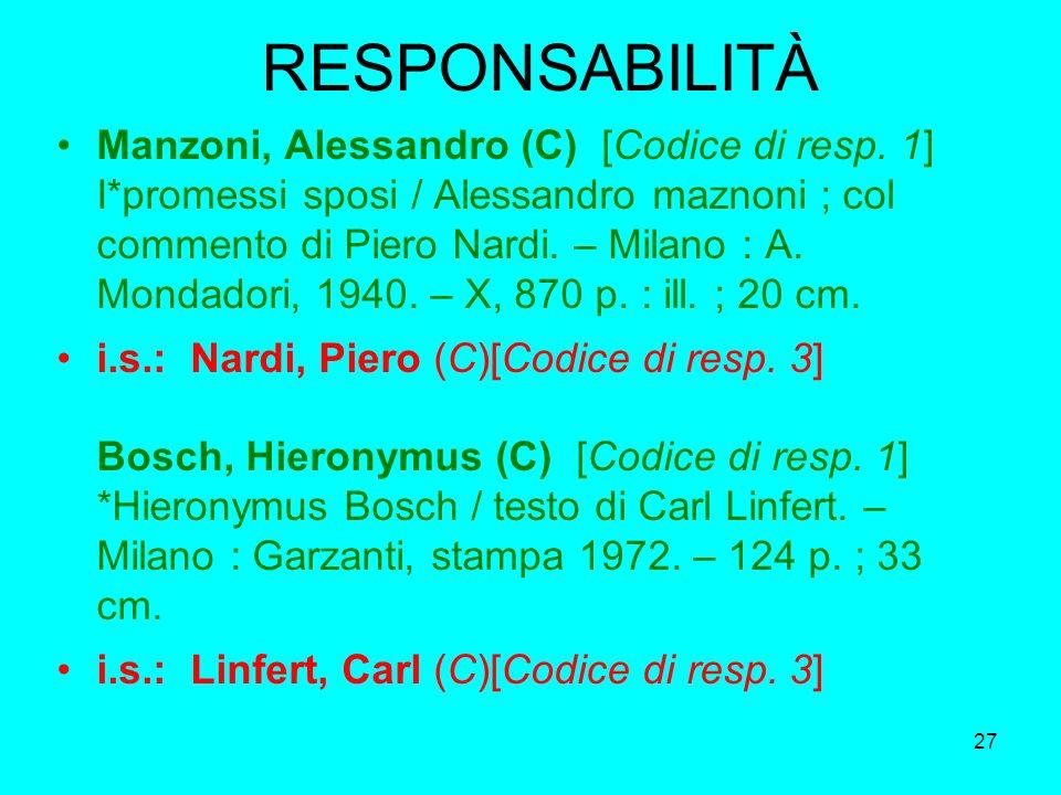 27 RESPONSABILITÀ Manzoni, Alessandro (C) [Codice di resp. 1] I*promessi sposi / Alessandro maznoni ; col commento di Piero Nardi. – Milano : A. Monda