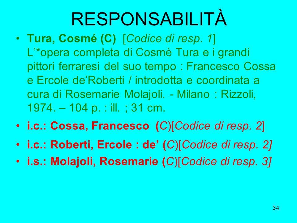 34 RESPONSABILITÀ Tura, Cosmé (C) [Codice di resp. 1] L*opera completa di Cosmè Tura e i grandi pittori ferraresi del suo tempo : Francesco Cossa e Er