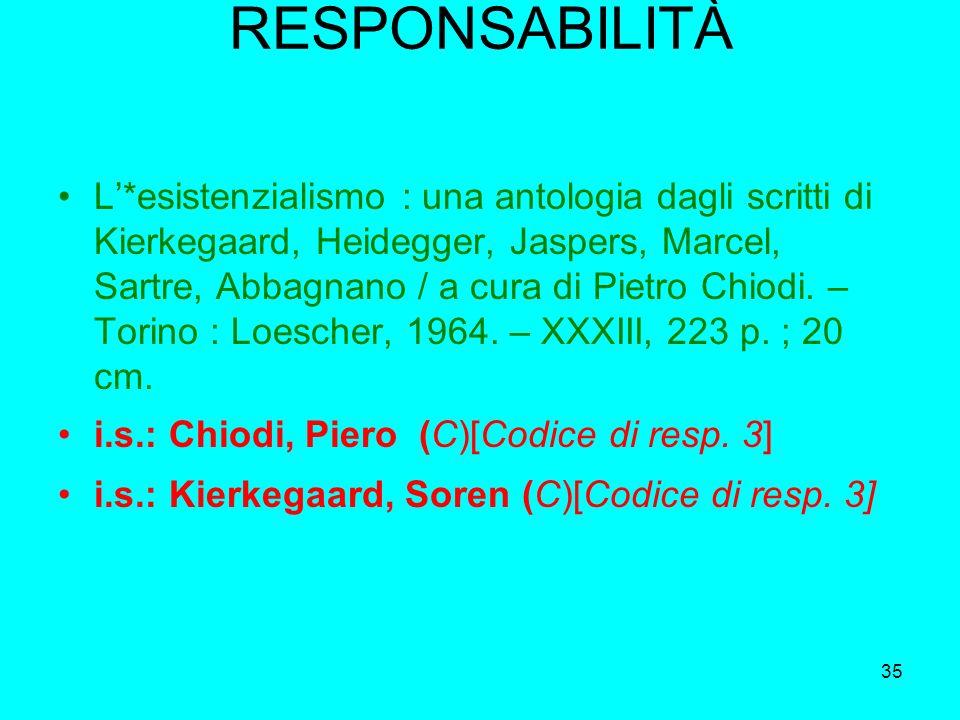 35 RESPONSABILITÀ L*esistenzialismo : una antologia dagli scritti di Kierkegaard, Heidegger, Jaspers, Marcel, Sartre, Abbagnano / a cura di Pietro Chi
