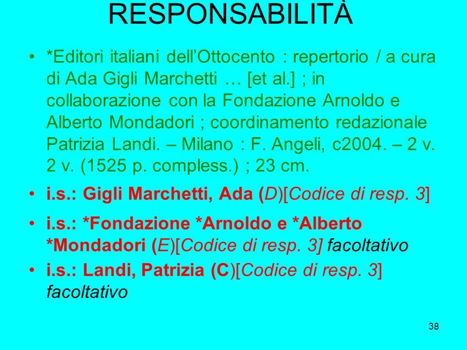 38 RESPONSABILITÀ *Editori italiani dellOttocento : repertorio / a cura di Ada Gigli Marchetti … [et al.] ; in collaborazione con la Fondazione Arnold