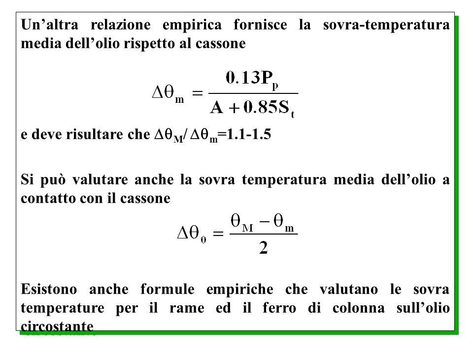 Unaltra relazione empirica fornisce la sovra-temperatura media dellolio rispetto al cassone e deve risultare che M / m =1.1-1.5 Si può valutare anche