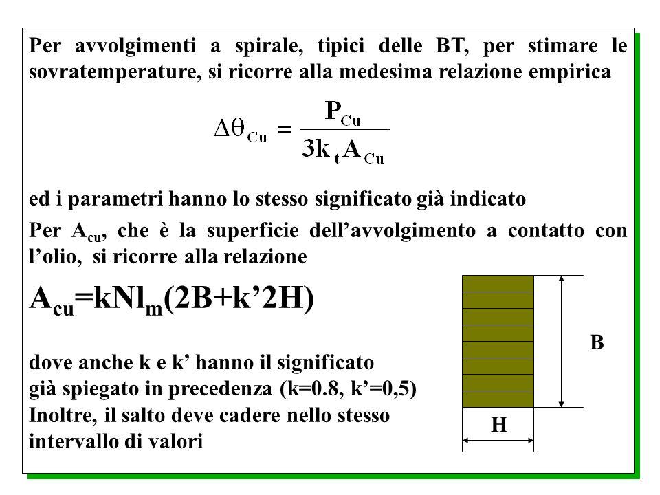 Per avvolgimenti a spirale, tipici delle BT, per stimare le sovratemperature, si ricorre alla medesima relazione empirica ed i parametri hanno lo stes