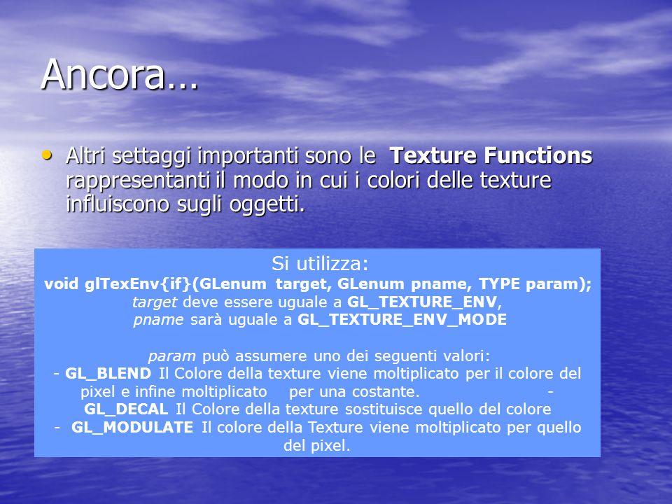 Ancora… Altri settaggi importanti sono le Texture Functions rappresentanti il modo in cui i colori delle texture influiscono sugli oggetti. Altri sett