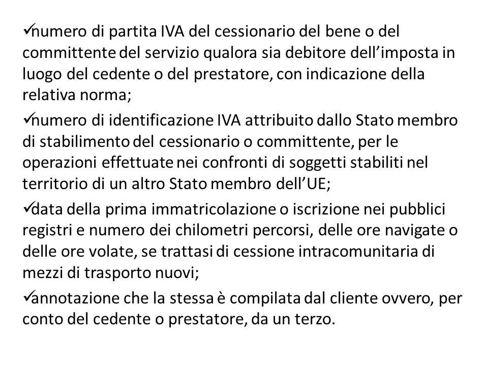 numero di partita IVA del cessionario del bene o del committente del servizio qualora sia debitore dellimposta in luogo del cedente o del prestatore,