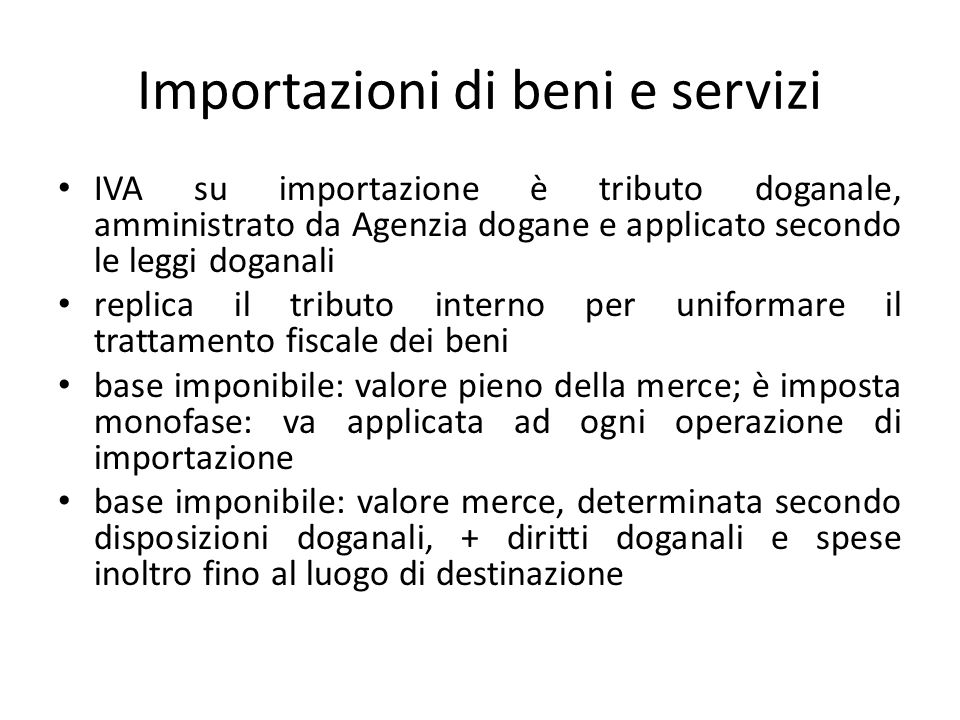 Importazioni di beni e servizi IVA su importazione è tributo doganale, amministrato da Agenzia dogane e applicato secondo le leggi doganali replica il