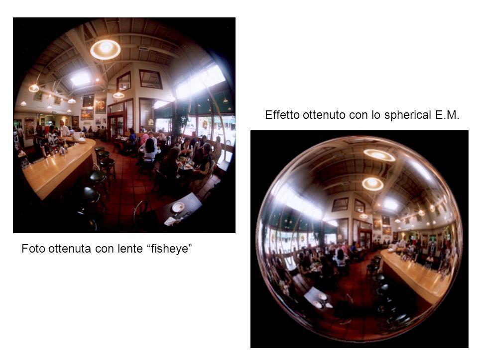 Foto ottenuta con lente fisheye Effetto ottenuto con lo spherical E.M.