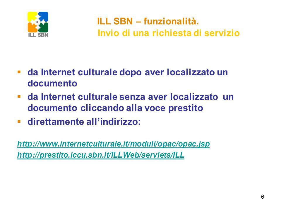 6 ILL SBN – funzionalità. Invio di una richiesta di servizio da Internet culturale dopo aver localizzato un documento da Internet culturale senza aver