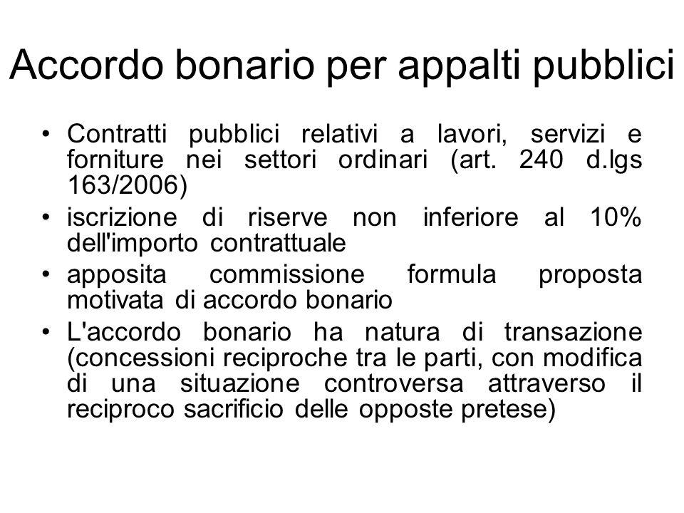 Accordo bonario per appalti pubblici Contratti pubblici relativi a lavori, servizi e forniture nei settori ordinari (art. 240 d.lgs 163/2006) iscrizio