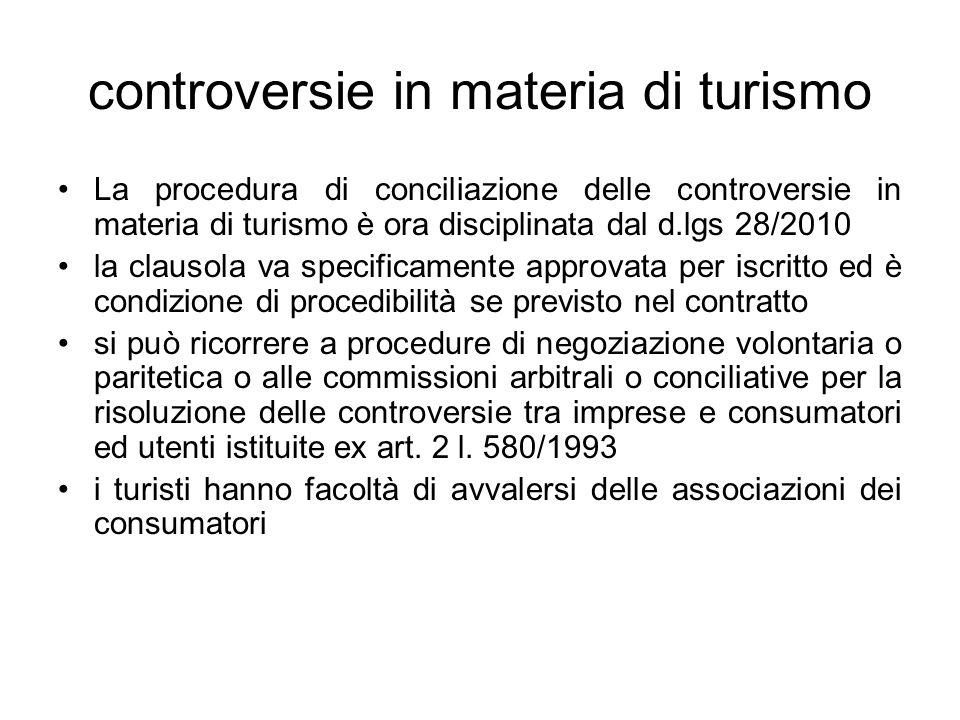 controversie in materia di turismo La procedura di conciliazione delle controversie in materia di turismo è ora disciplinata dal d.lgs 28/2010 la clau