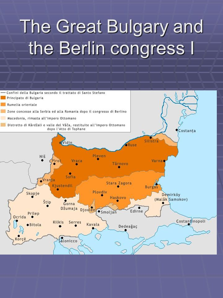 The Great Bulgary and the Berlin congress I