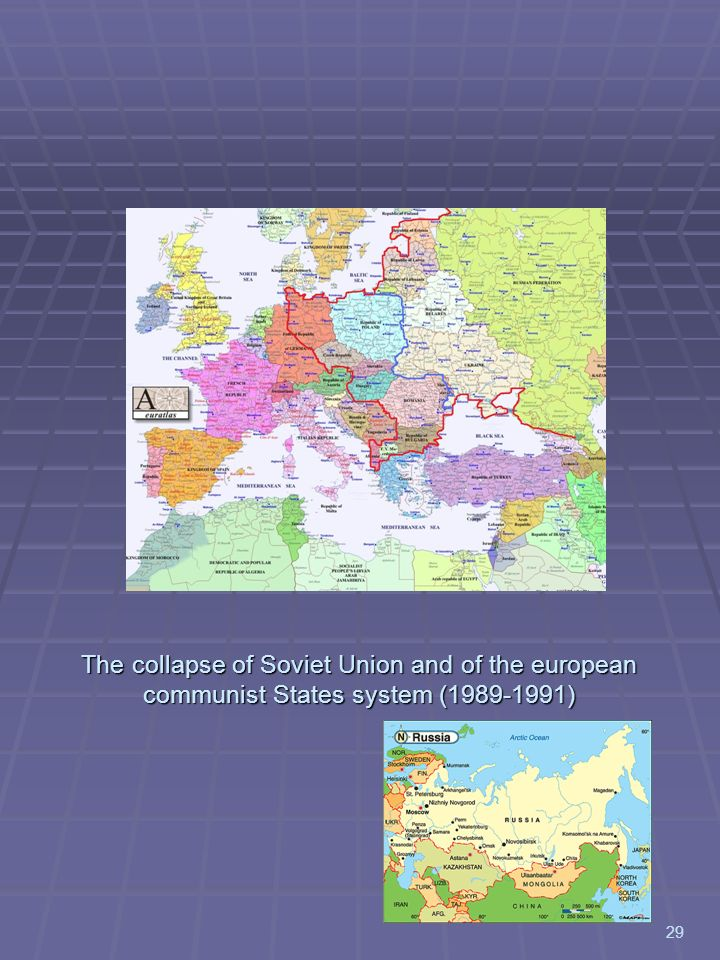 The collapse of Soviet Union and of the european communist States system (1989-1991) 29