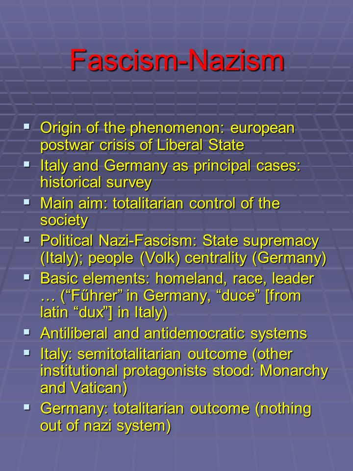 Fascism-Nazism Origin of the phenomenon: european postwar crisis of Liberal State Origin of the phenomenon: european postwar crisis of Liberal State I