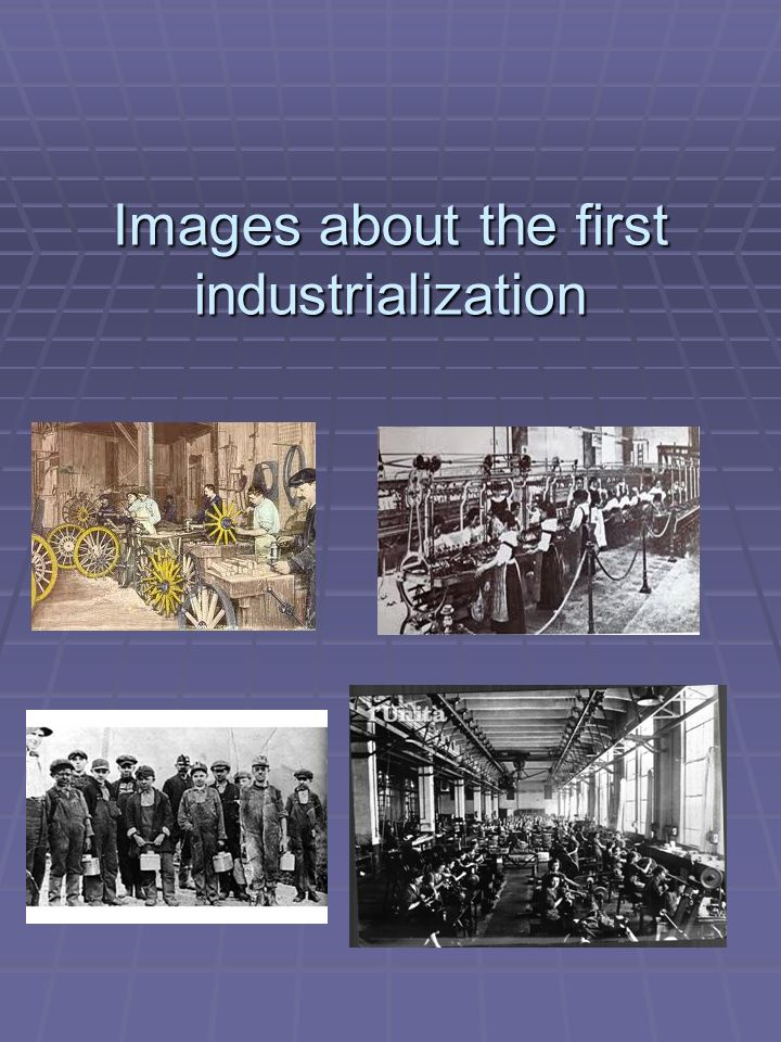 Images about the first industrialization