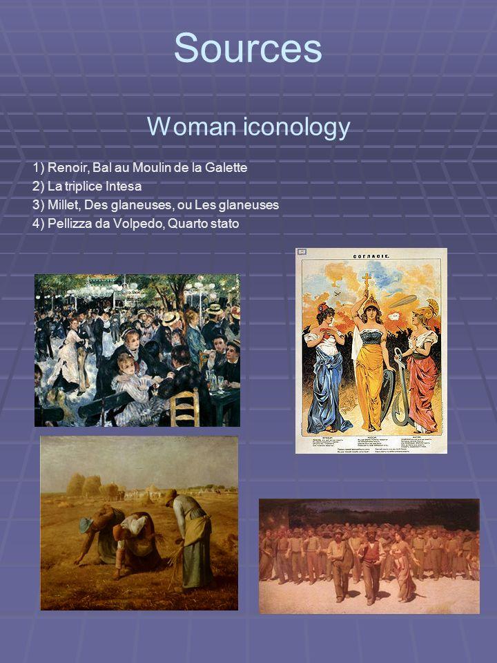 Sources Woman iconology 1) Renoir, Bal au Moulin de la Galette 2) La triplice Intesa 3) Millet, Des glaneuses, ou Les glaneuses 4) Pellizza da Volpedo