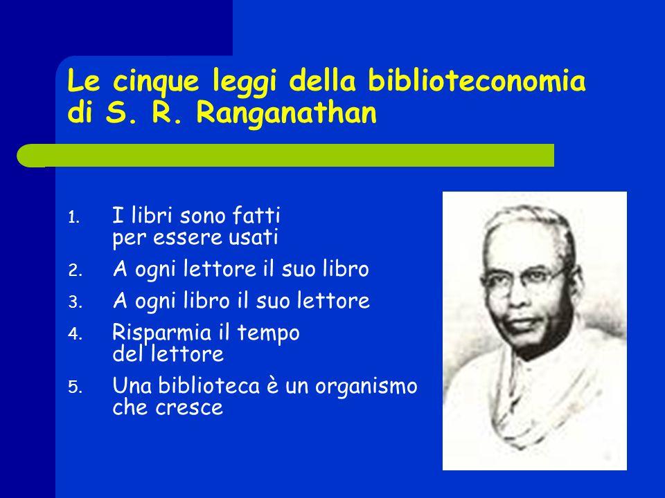 Le cinque leggi della biblioteconomia di S. R. Ranganathan 1.