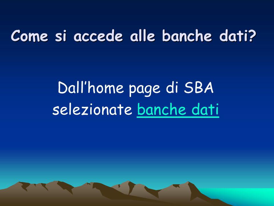 Come si accede alle banche dati Dallhome page di SBA selezionate banche datibanche dati