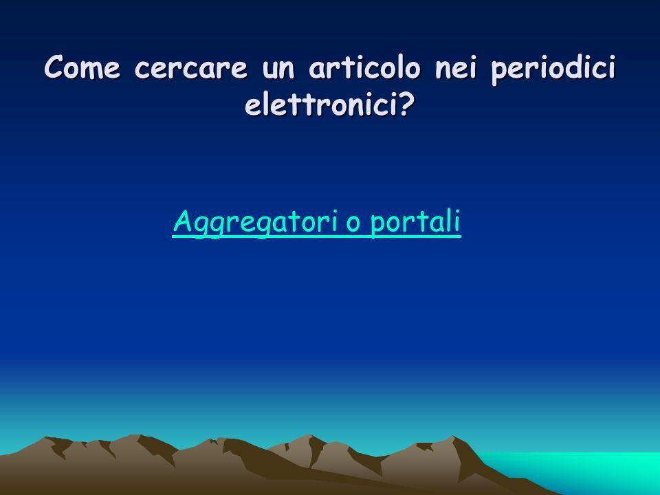 Come cercare un articolo nei periodici elettronici Aggregatori o portali