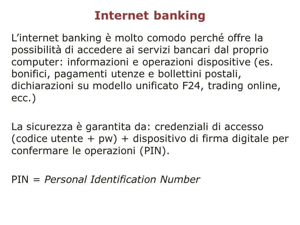 Internet banking Linternet banking è molto comodo perché offre la possibilità di accedere ai servizi bancari dal proprio computer: informazioni e oper