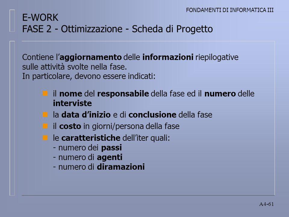 FONDAMENTI DI INFORMATICA III A4-61 Contiene laggiornamento delle informazioni riepilogative sulle attività svolte nella fase.