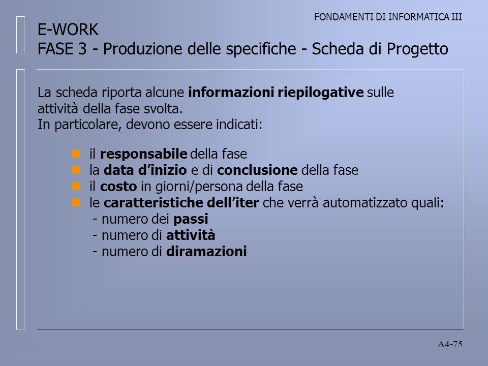 FONDAMENTI DI INFORMATICA III A4-75 La scheda riporta alcune informazioni riepilogative sulle attività della fase svolta.