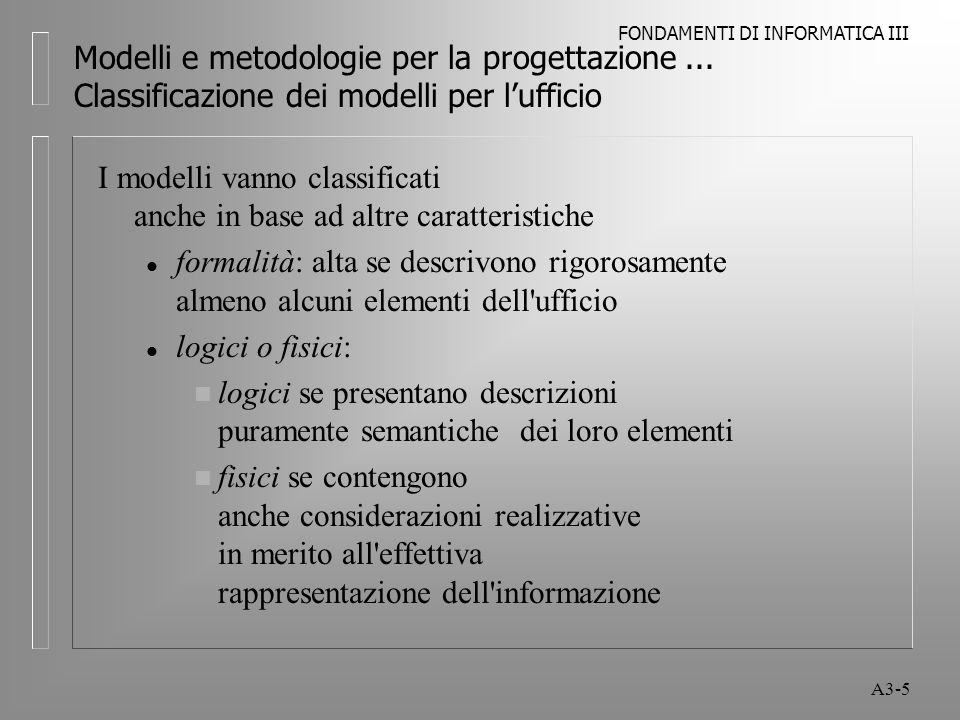 FONDAMENTI DI INFORMATICA III A3-5 Modelli e metodologie per la progettazione...