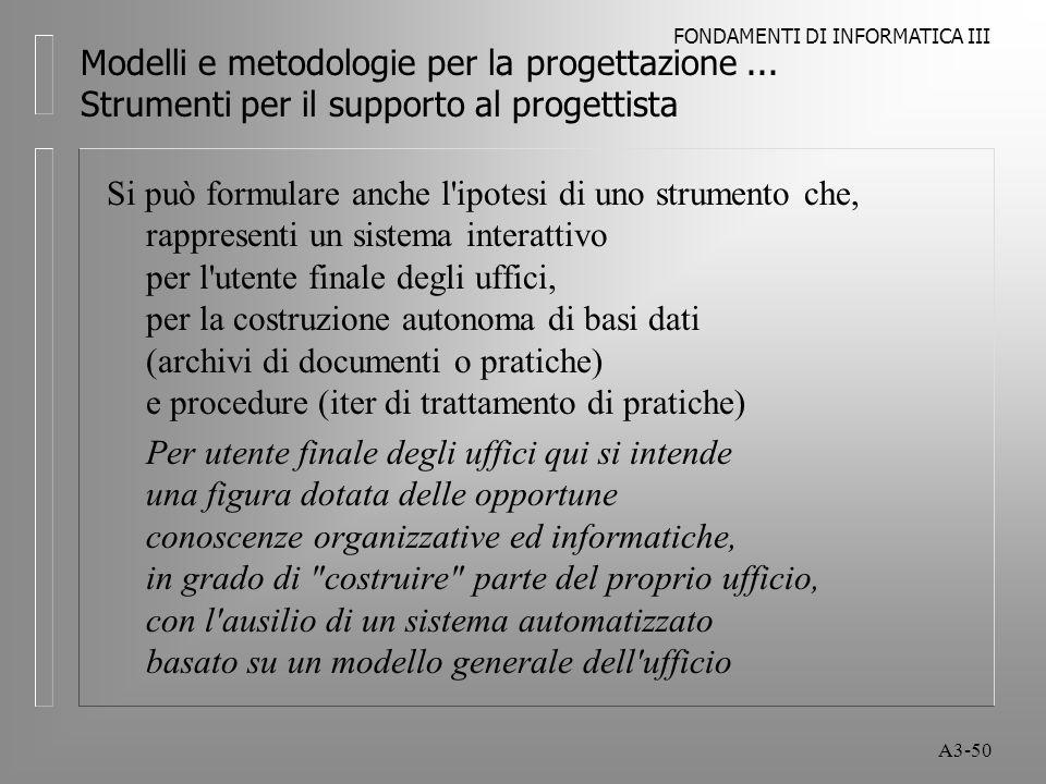 FONDAMENTI DI INFORMATICA III A3-50 Modelli e metodologie per la progettazione...