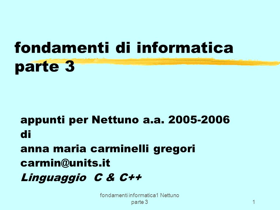 fondamenti informatica1 Nettuno parte 312 Il C++ e a forte tipizzazione zossia ad ogni entita del linguaggio e associato un tipo di dato che ne determina lo spazio di memoria necessario e il possibile uso (per es.