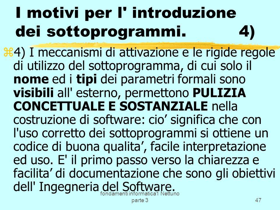 fondamenti informatica1 Nettuno parte 347 I motivi per l introduzione dei sottoprogrammi.