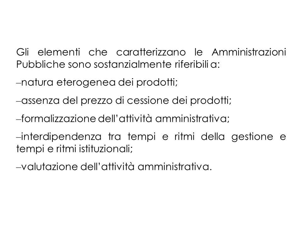 Gli elementi che caratterizzano le Amministrazioni Pubbliche sono sostanzialmente riferibili a: – natura eterogenea dei prodotti; – assenza del prezzo