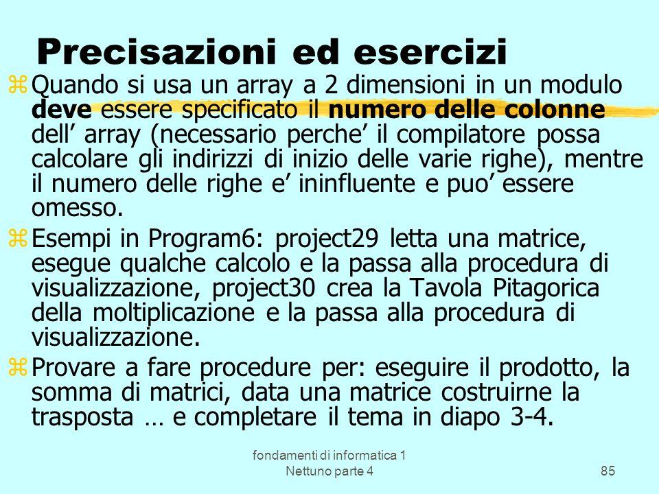 fondamenti di informatica 1 Nettuno parte 485 Precisazioni ed esercizi zQuando si usa un array a 2 dimensioni in un modulo deve essere specificato il