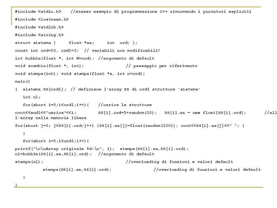 #include //stesso esempio di programmazione C++ rimuovendo i puntatori espliciti #include struct sistema { float *aa; int ord; }; const int ord=10, or