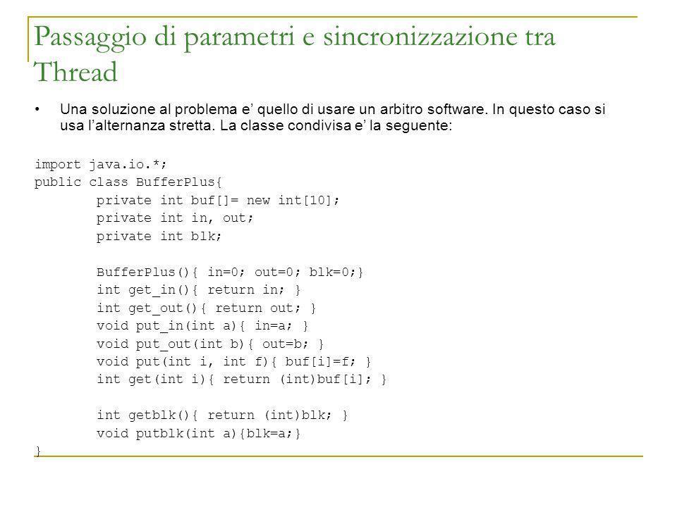 Passaggio di parametri e sincronizzazione tra Thread Una soluzione al problema e quello di usare un arbitro software. In questo caso si usa lalternanz