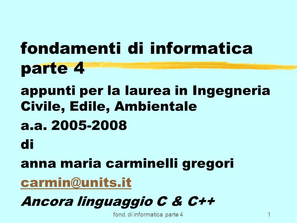 fond. di informatica parte 41 fondamenti di informatica parte 4 appunti per la laurea in Ingegneria Civile, Edile, Ambientale a.a. 2005-2008 di anna m