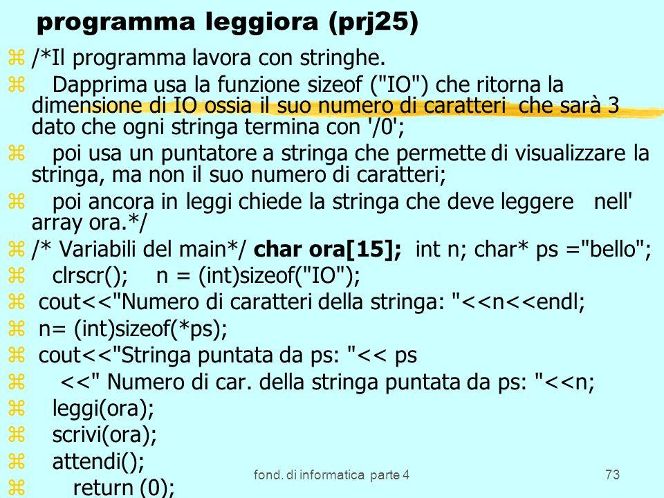 fond. di informatica parte 473 programma leggiora (prj25) z/*Il programma lavora con stringhe. z Dapprima usa la funzione sizeof (