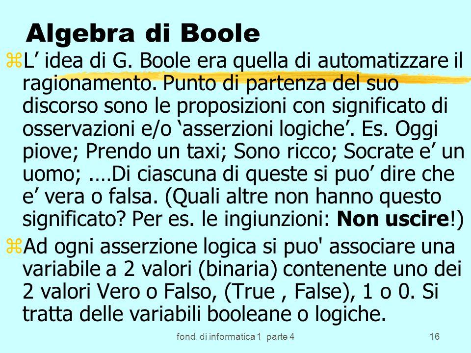 fond. di informatica 1 parte 416 Algebra di Boole zL idea di G.