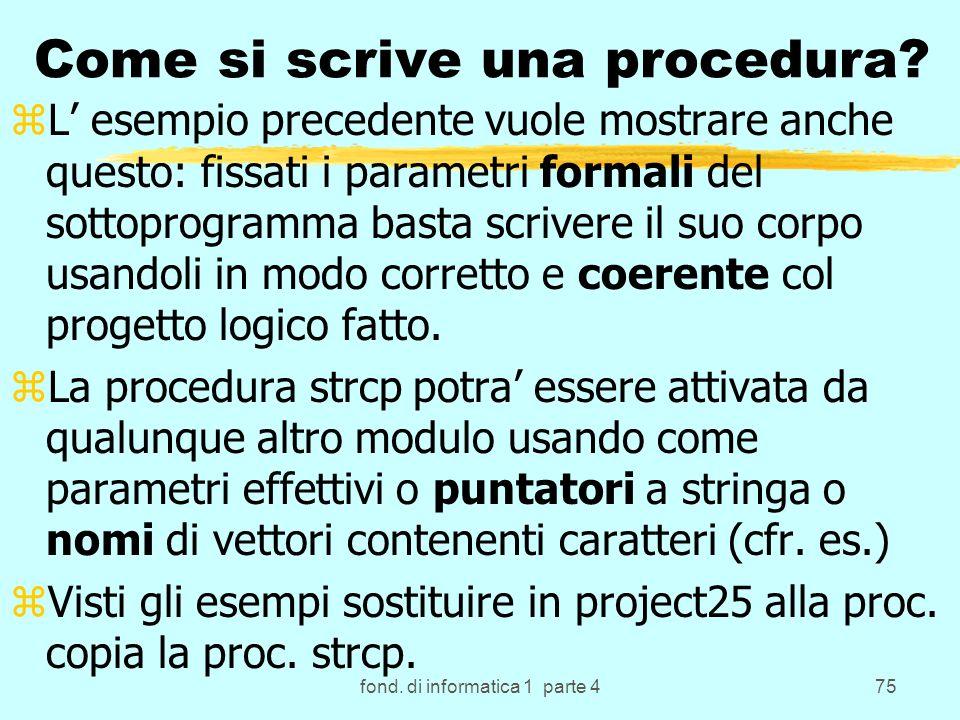 fond. di informatica 1 parte 475 Come si scrive una procedura.