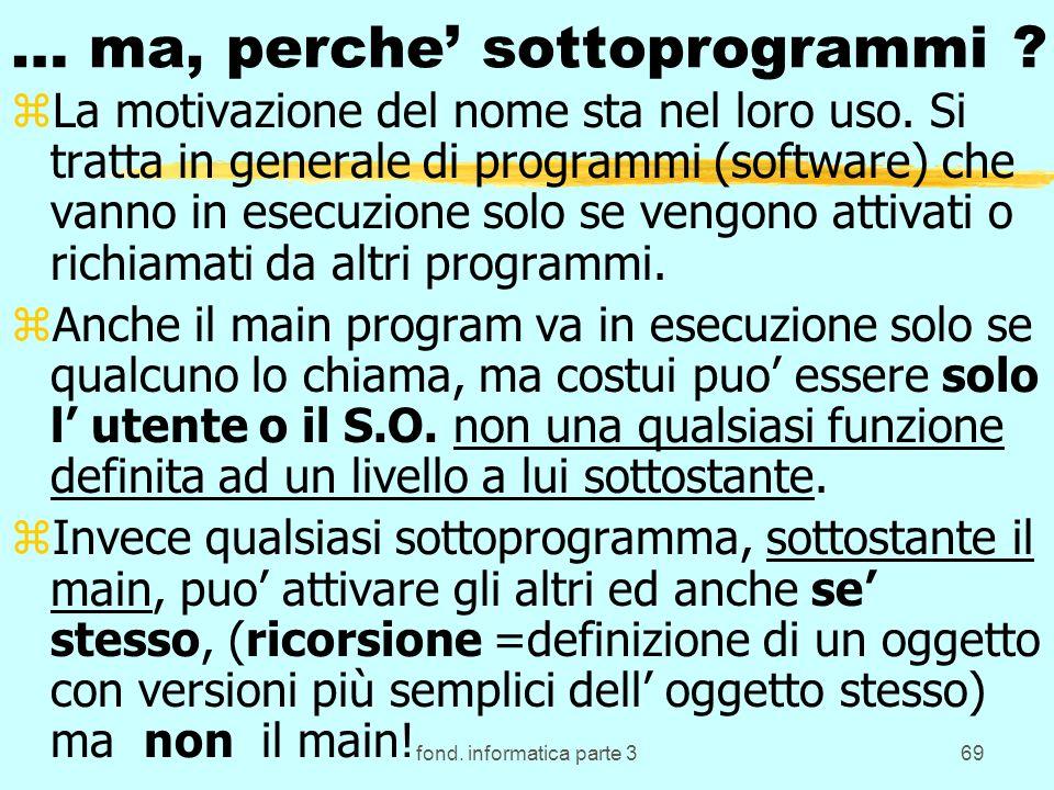fond. informatica parte 369 … ma, perche sottoprogrammi .